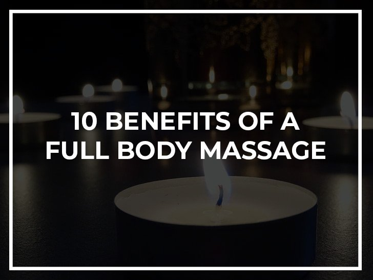 10 benefits of a full body massage