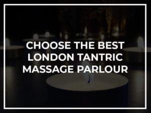 best london tantric massage parlour