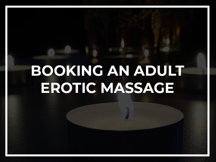 Booking an Adult Erotic Massage