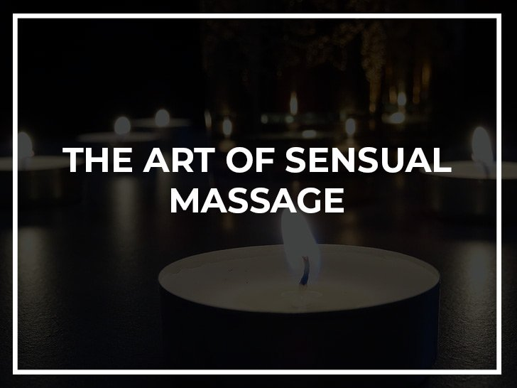 the art of sensual massage